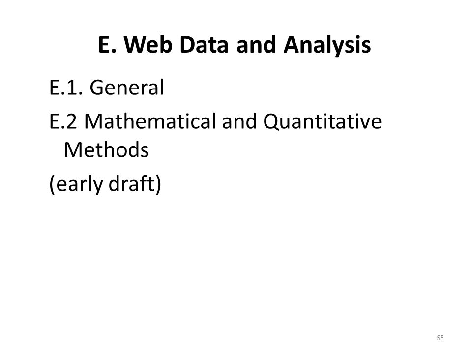 E. Web Data and Analysis E.1. General E.2 Mathematical and Quantitative Methods (early draft) 65