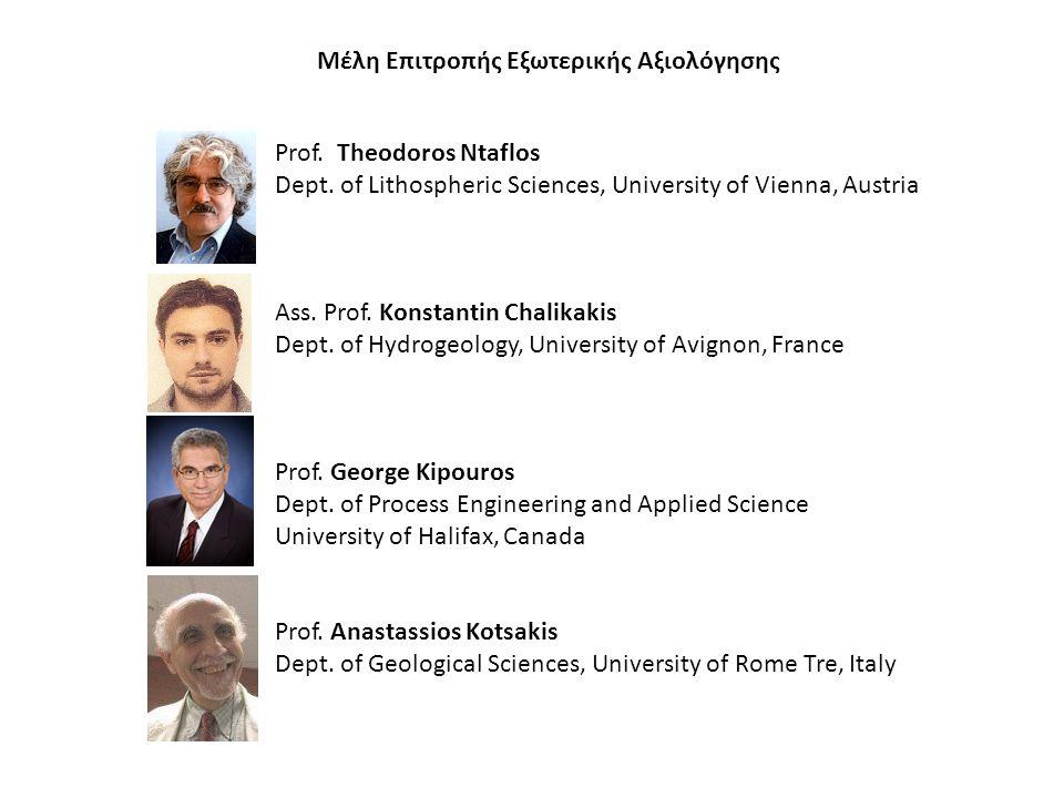 Prof. Theodoros Ntaflos Dept. of Lithospheric Sciences, University of Vienna, Austria Ass. Prof. Konstantin Chalikakis Dept. of Hydrogeology, Universi