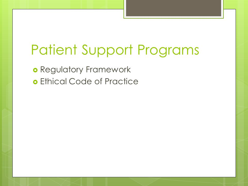 Patient Support Programs  Regulatory Framework  Ethical Code of Practice