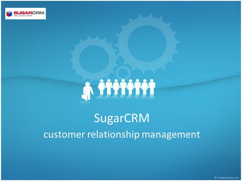 SugarCRM customer relationship management
