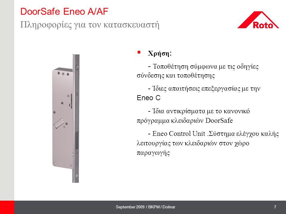 7September 2009 / BKPM / Dolinar DoorSafe Eneo A/AF Πληροφορίες για τον κατασκευαστή  Χρήση : - Τοποθέτηση σύμφωνα με τις οδηγίες σύνδεσης και τοποθέ