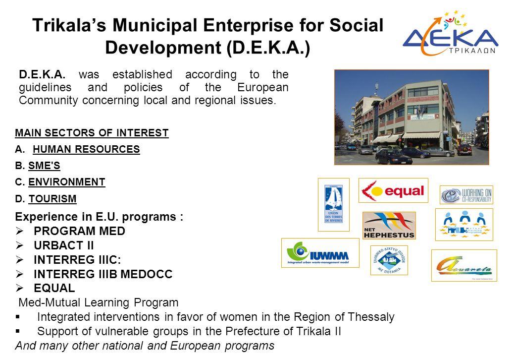 Trikala's Municipal Enterprise for Social Development (D.E.K.A.) D.E.K.A. was established according to the guidelines and policies of the European Com