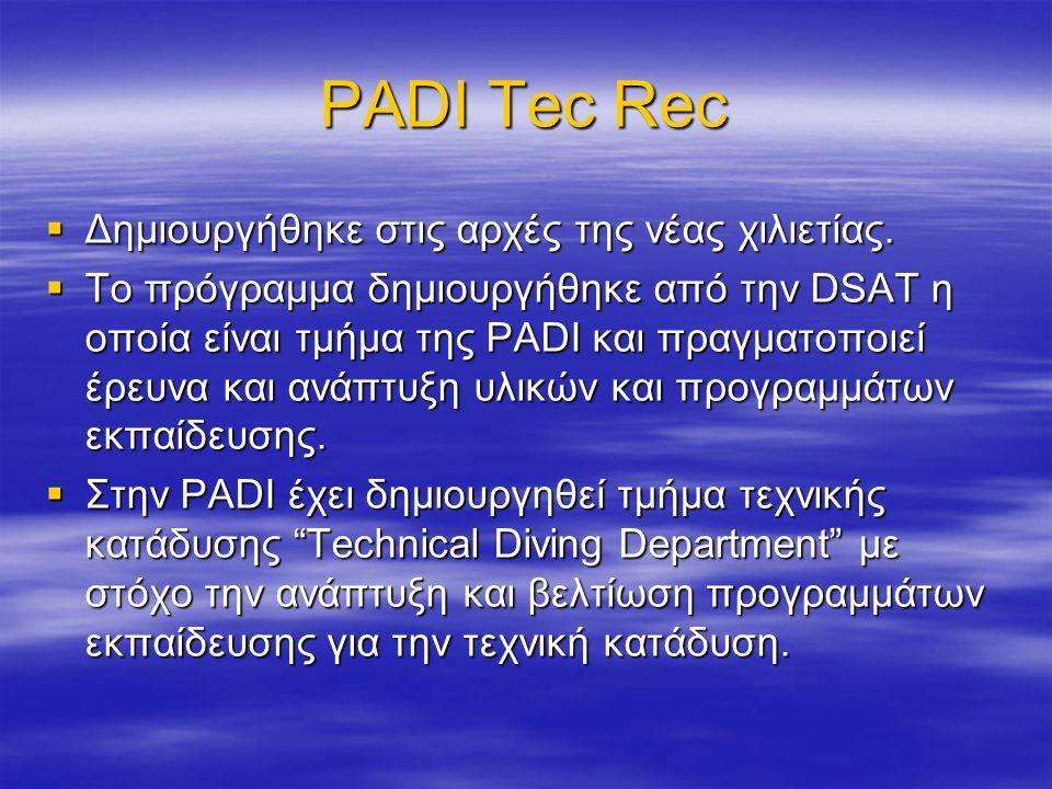 PADI Tec Rec  Δημιουργήθηκε στις αρχές της νέας χιλιετίας.