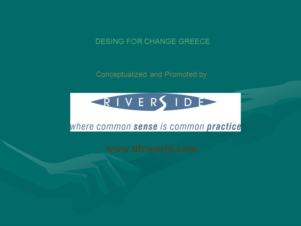 Conceptualized and Promoted by www.dfcworld.com DESING FOR CHANGE GREECE