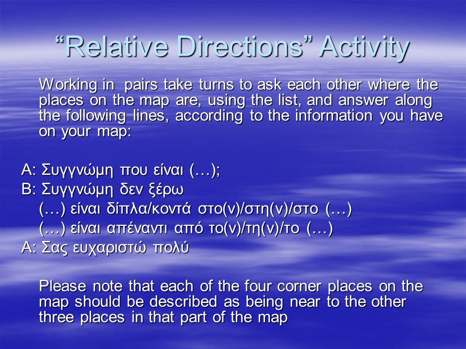 """Relative Directions"" Activity Working in pairs take turns to ask each other where the places on the map are, using the list, and answer along the fol"