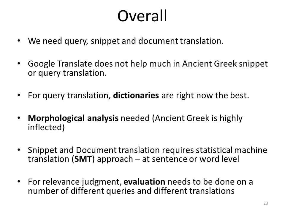 Overall 23 • We need query, snippet and document translation.