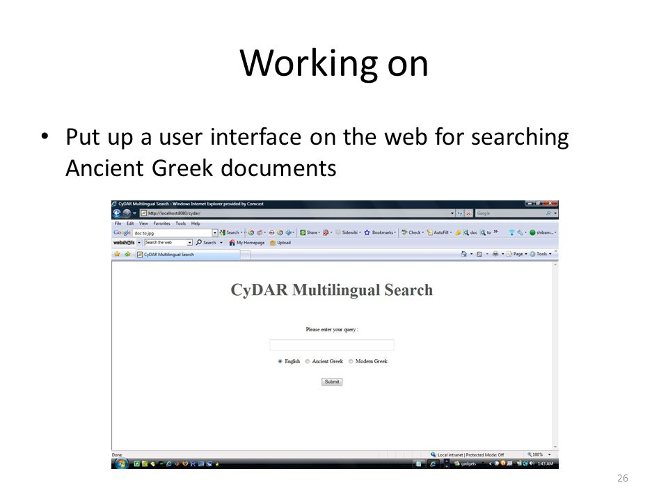 Working on • Put up a user interface on the web for searching Ancient Greek documents 26