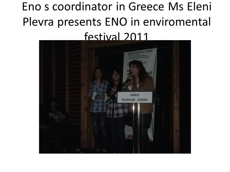 Eno s coordinator in Greece Ms Eleni Plevra presents ENO in enviromental festival 2011
