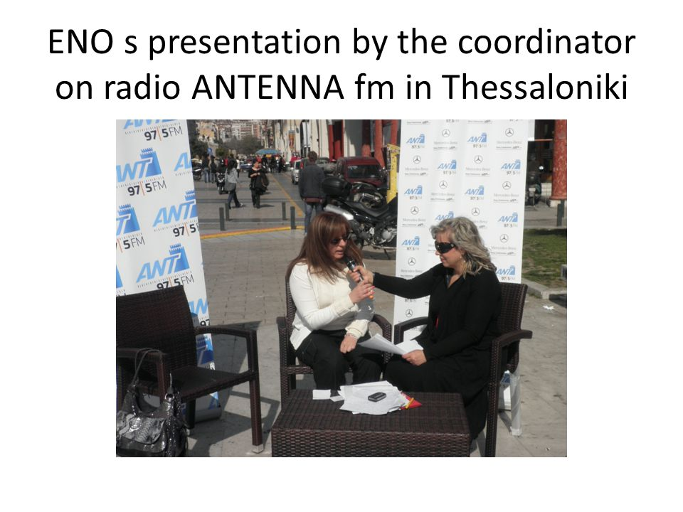 ENO s presentation by the coordinator on radio ANTENNA fm in Thessaloniki