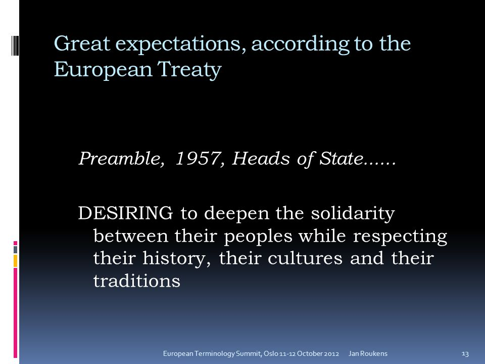 Great expectations, according to the European Treaty Preamble, 1957, Heads of State......