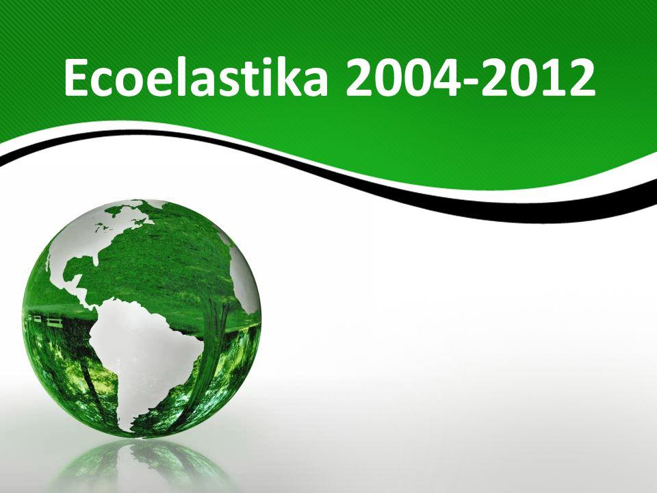 Ecoelastika 2004-2012