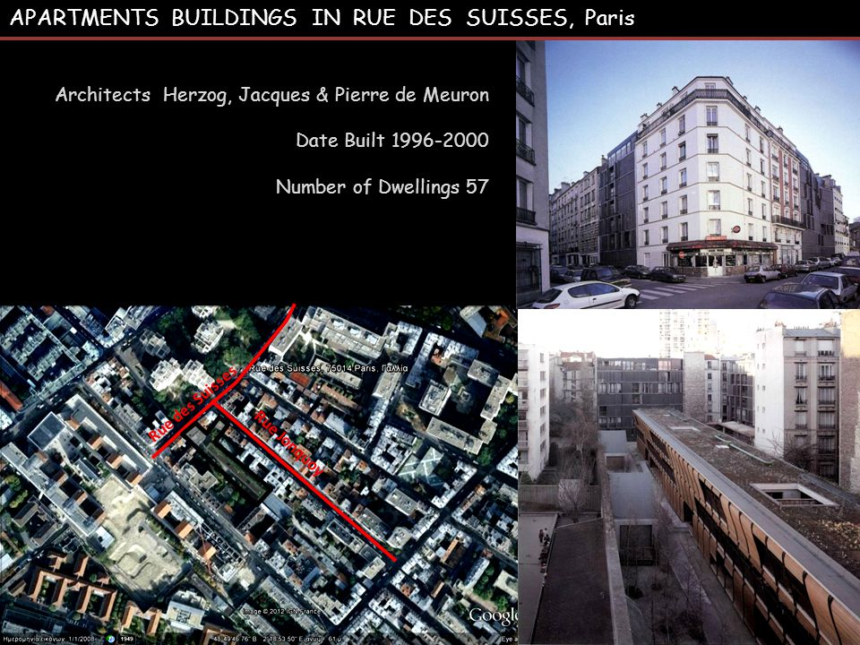 APARTMENTS BUILDINGS IN RUE DES SUISSES, Paris Architects Herzog, Jacques & Pierre de Meuron Date Built 1996-2000 Number of Dwellings 57 Rue des Suiss