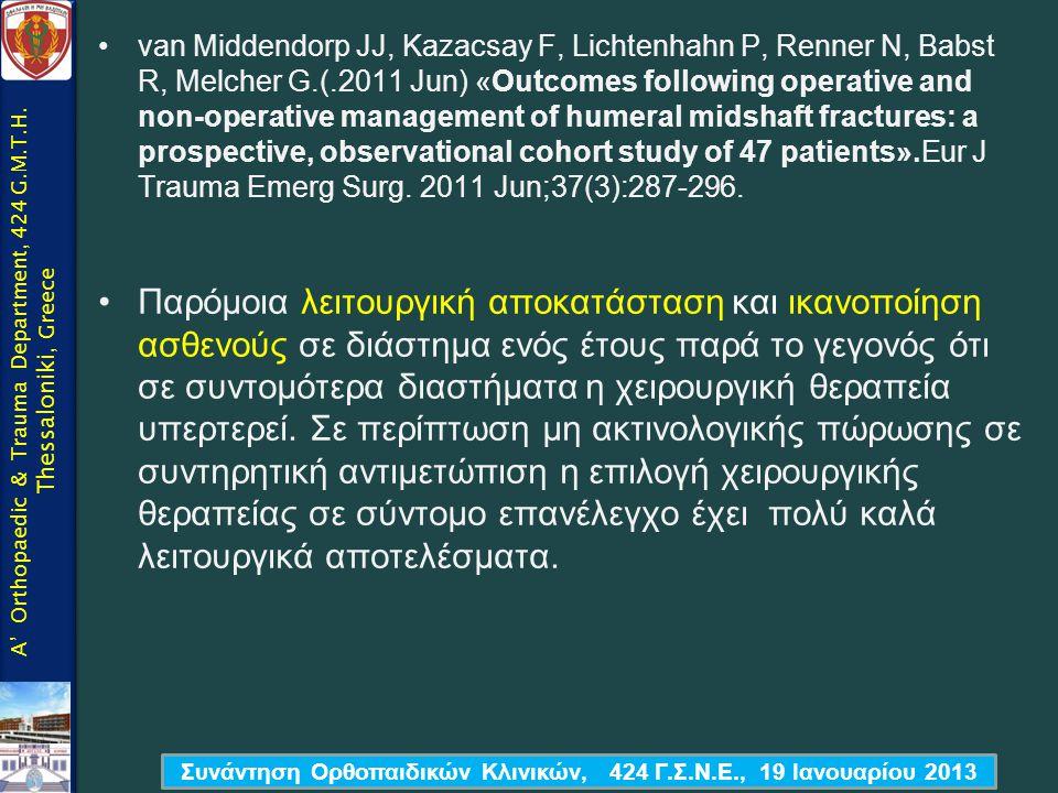 •van Middendorp JJ, Kazacsay F, Lichtenhahn P, Renner N, Babst R, Melcher G.(.2011 Jun) «Outcomes following operative and non-operative management of