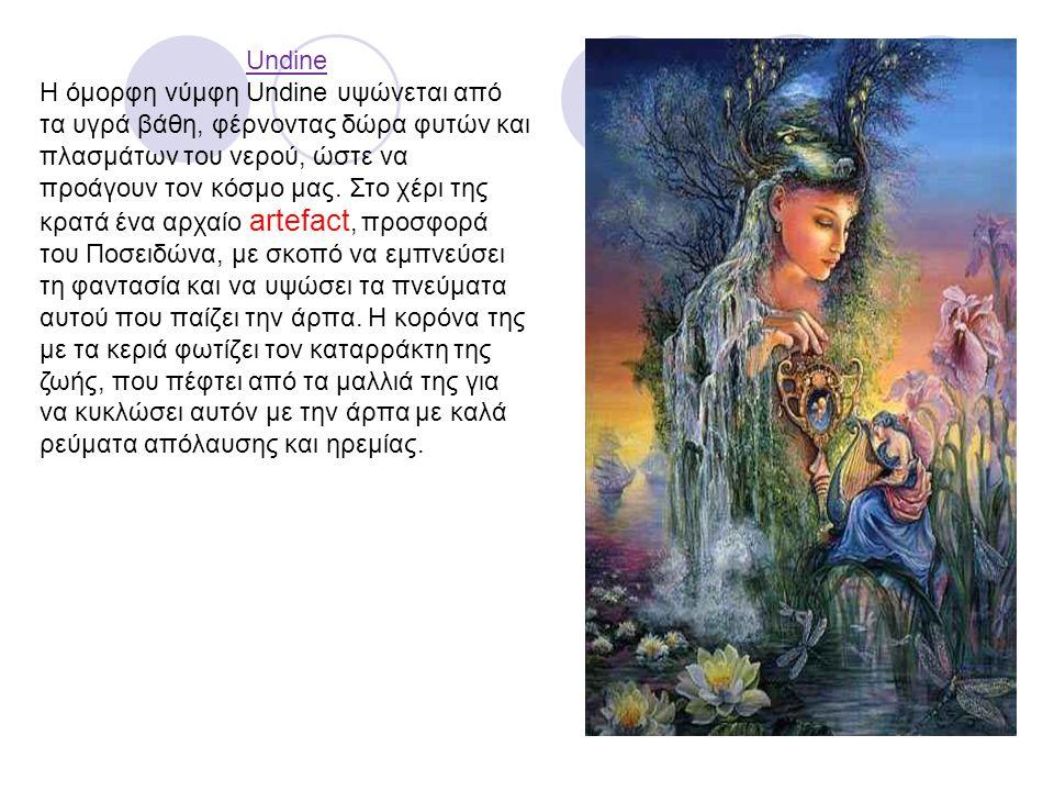 Undine Η όμορφη νύμφη Undine υψώνεται από τα υγρά βάθη, φέρνοντας δώρα φυτών και πλασμάτων του νερού, ώστε να προάγουν τον κόσμο μας. Στο χέρι της κρα