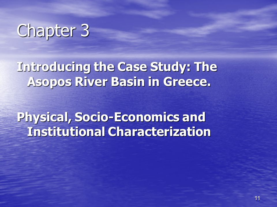 11 Chapter 3 Introducing the Case Study: The Asopos River Basin in Greece. Physical, Socio-Economics and Institutional Characterization