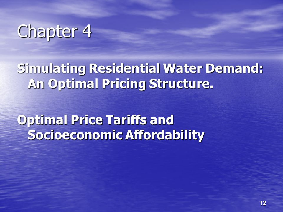 12 Chapter 4 Simulating Residential Water Demand: An Optimal Pricing Structure.