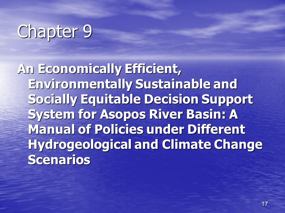 17 Chapter 9 An Economically Efficient, Environmentally Sustainable and Socially Equitable Decision Support System for Asopos River Basin: A Manual of