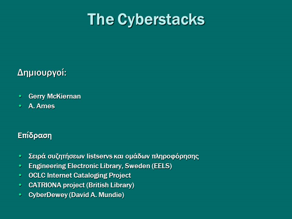 Τhe Cyberstacks Δημιουργοί: •Gerry McKiernan •A.