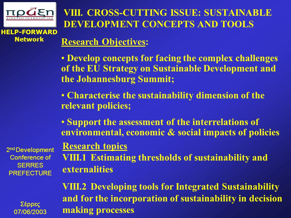 2 nd Development Conference of SERRES PREFECTURE Σέρρες 07/06/2003 HELP-FORWARD Network Research topics VIII.1 Estimating thresholds of sustainability