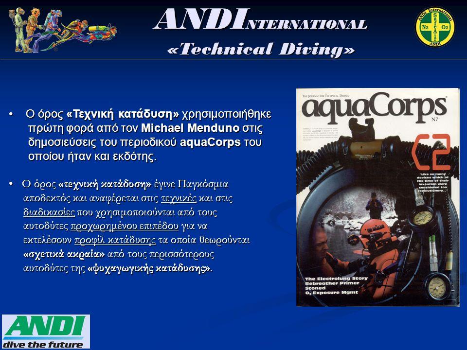 • Ο όρος «Τεχνική κατάδυση» χρησιμοποιήθηκε πρώτη φορά από τον Michael Menduno στις πρώτη φορά από τον Michael Menduno στις δημοσιεύσεις του περιοδικού aquaCorps του δημοσιεύσεις του περιοδικού aquaCorps του οποίου ήταν και εκδότης.