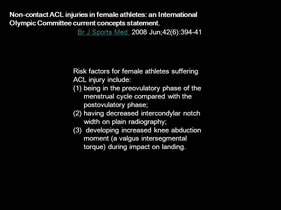 Non-contact ACL injuries in female athletes: an International Olympic Committee current concepts statement. Br J Sports Med.Br J Sports Med. 2008 Jun;