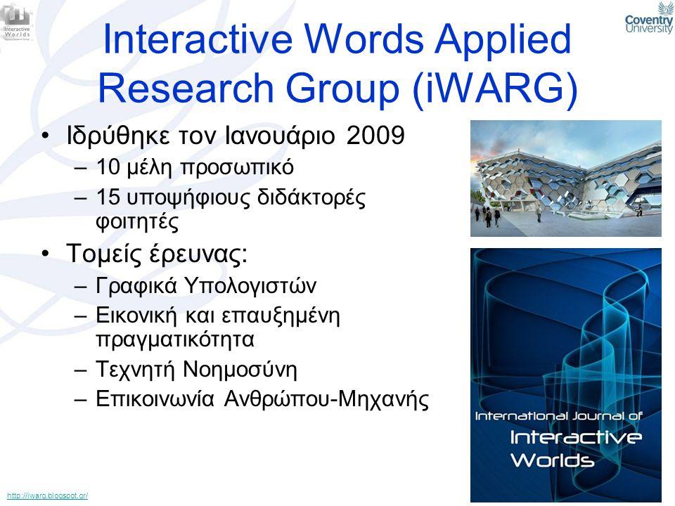 Interactive Words Applied Research Group (iWARG) •Ιδρύθηκε τον Ιανουάριο 2009 –10 μέλη προσωπικό –15 υποψήφιους διδάκτορές φοιτητές •Τομείς έρευνας: –