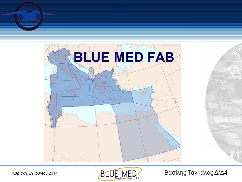 Κυριακή, 29 Ιουνίου 2014 BLUE MED FAB Βασίλης Τάγκαλος Δ/Δ4