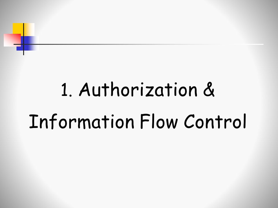 1. Authorization & Information Flow Control
