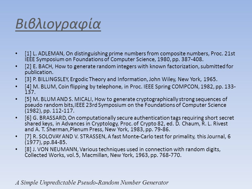 Βιβλιογραφία • [1] L. ADLEMAN, On distinguishing prime numbers from composite numbers, Proc. 21st IEEE Symposium on Foundations of Computer Science, 1