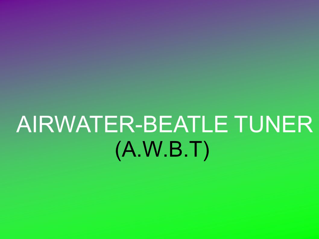 AIRWATER-BEATLE TUNER (A.W.B.T)