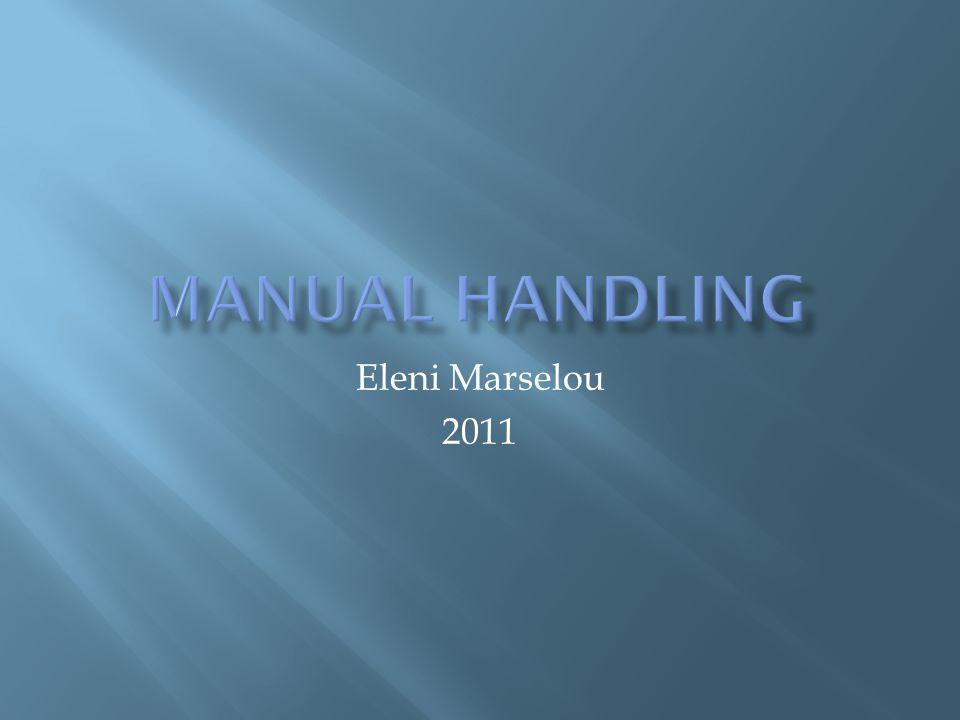  Τι είναι το Manual Handling  Παράγοντες κινδύνου γι Φυσικοθεραπευτές  Προβλήματα Οσφυϊκής Μοίρας / Tips  Αξιολόγηση / Μείωση κινδύνων Manual Handling  Νομοθεσία  Εξοπλισμός