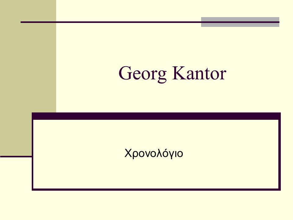 Georg Kantor Χρονολόγιο