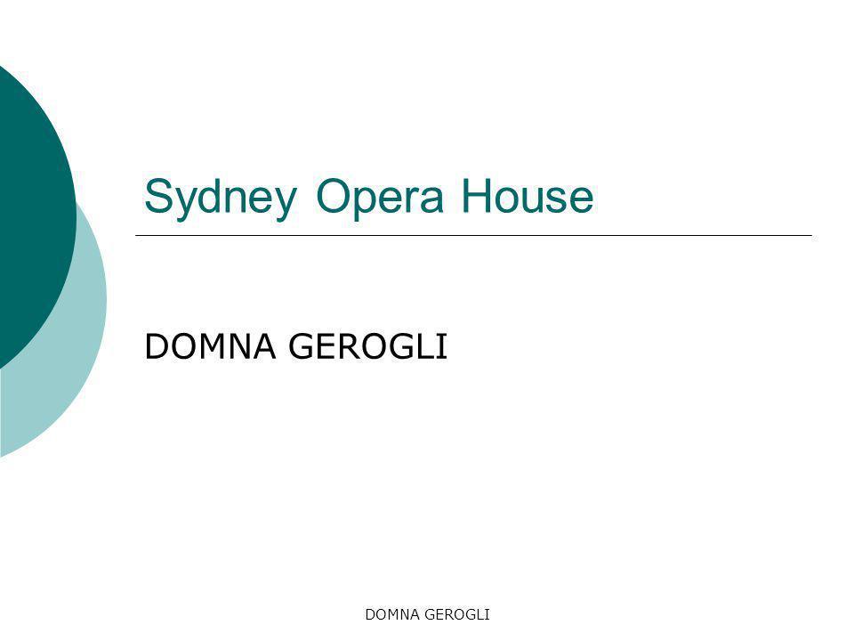 DOMNA GEROGLI Sydney Opera House DOMNA GEROGLI