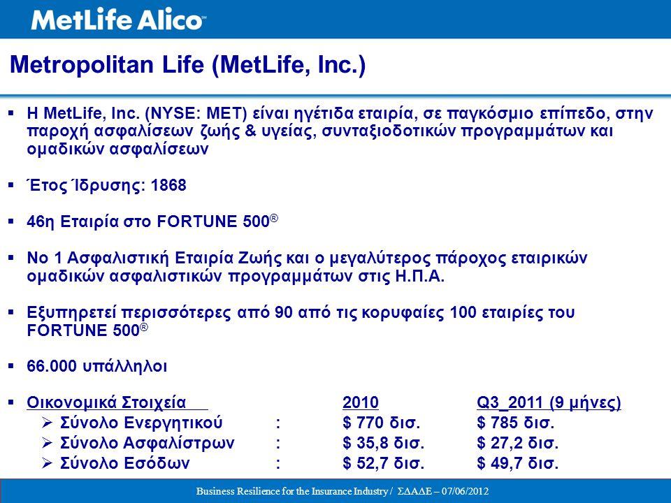  Η MetLife, Inc. (NYSE: MET) είναι ηγέτιδα εταιρία, σε παγκόσμιο επίπεδο, στην παροχή ασφαλίσεων ζωής & υγείας, συνταξιοδοτικών προγραμμάτων και ομαδ