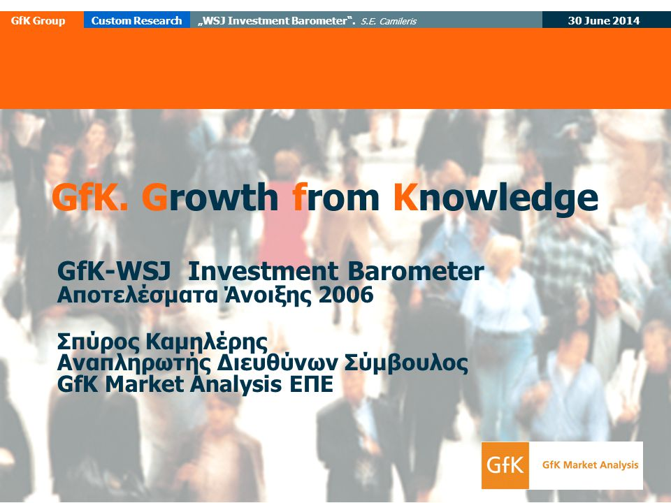 "30 June 2014 GfK GroupCustom Research""WSJ Investment Barometer ."