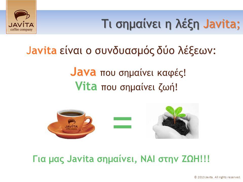 Java που σημαίνει καφές. Vita που σημαίνει ζωή.