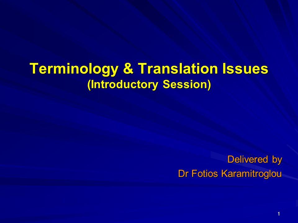 12 Terminology & Translation Issues Translation process :  1.