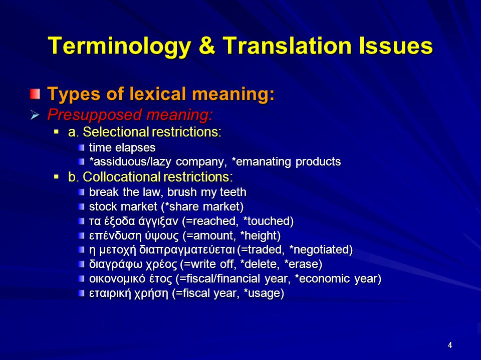5 Terminology & Translation Issues Types of lexical meaning:  Expressive meaning:  drop vs.