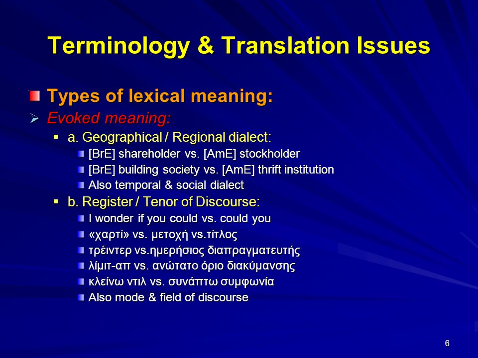 6 Terminology & Translation Issues Types of lexical meaning:  Evoked meaning:  a.