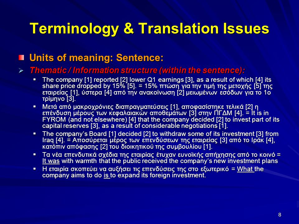 9 Terminology & Translation Issues Units of meaning: Sentence:  Cohesion / Coherence (beyond the sentence):  The company decided to withdraw its interest.