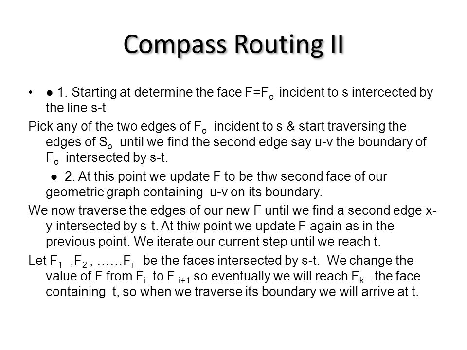 Compass Routing ΙΙ •● 1.