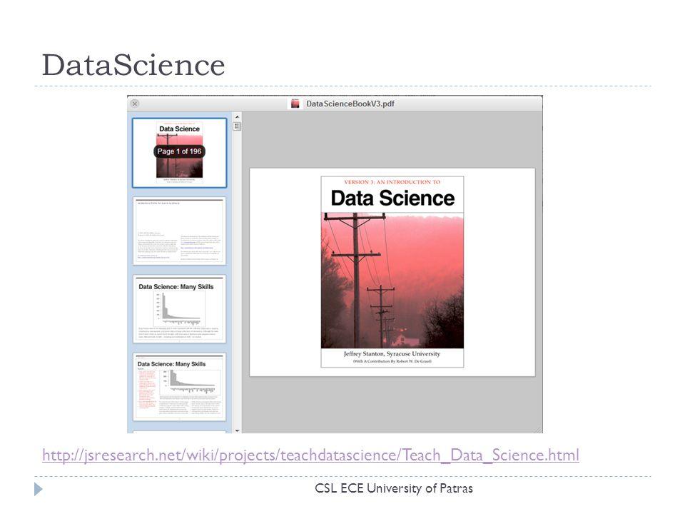 DataScience http://jsresearch.net/wiki/projects/teachdatascience/Teach_Data_Science.html CSL ECE University of Patras