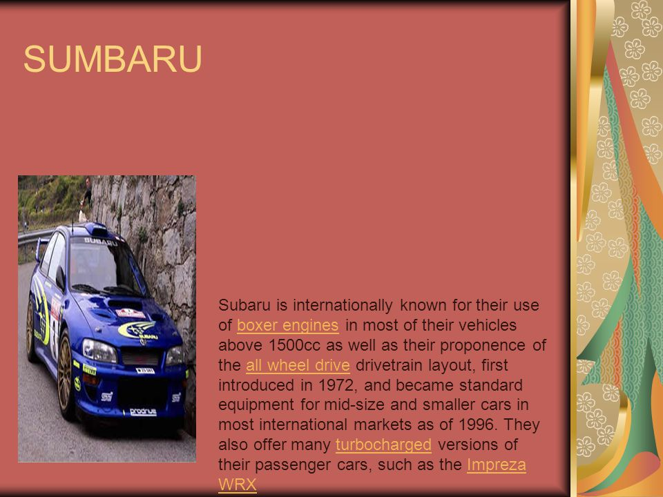 SUMBARU Subaru is internationally known for their use of boxer engines in most of their vehicles above 1500cc as well as their proponence of the all w