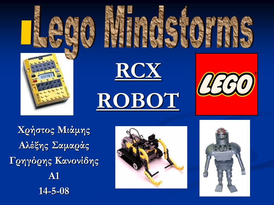 Περιεχόμενα  Περιεχόμενα  Επιστημονικά στοιχεία  Lego Mindstorms  RCX  Robot  Ιστορικά στοιχεία  Lego Mindstorms  Robot  Βιβλιογραφία