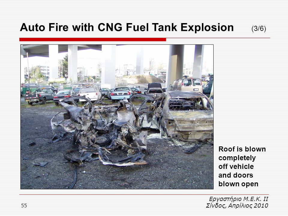 55 Auto Fire with CNG Fuel Tank Explosion (3/6) Εργαστήριο Μ.Ε.Κ.