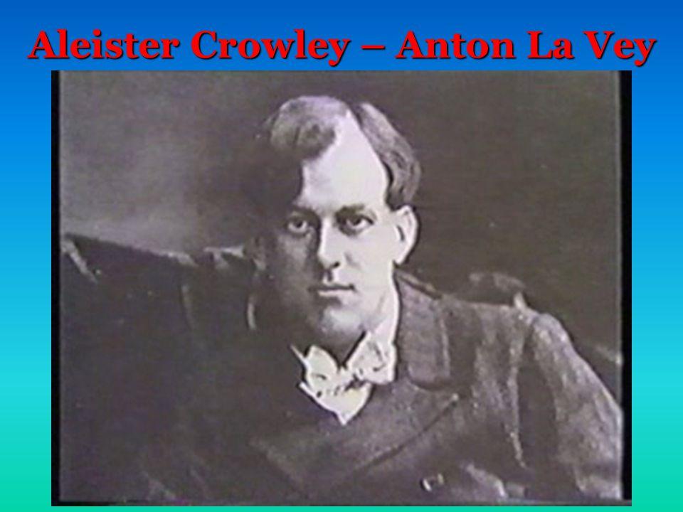 Aleister Crowley – Anton La Vey