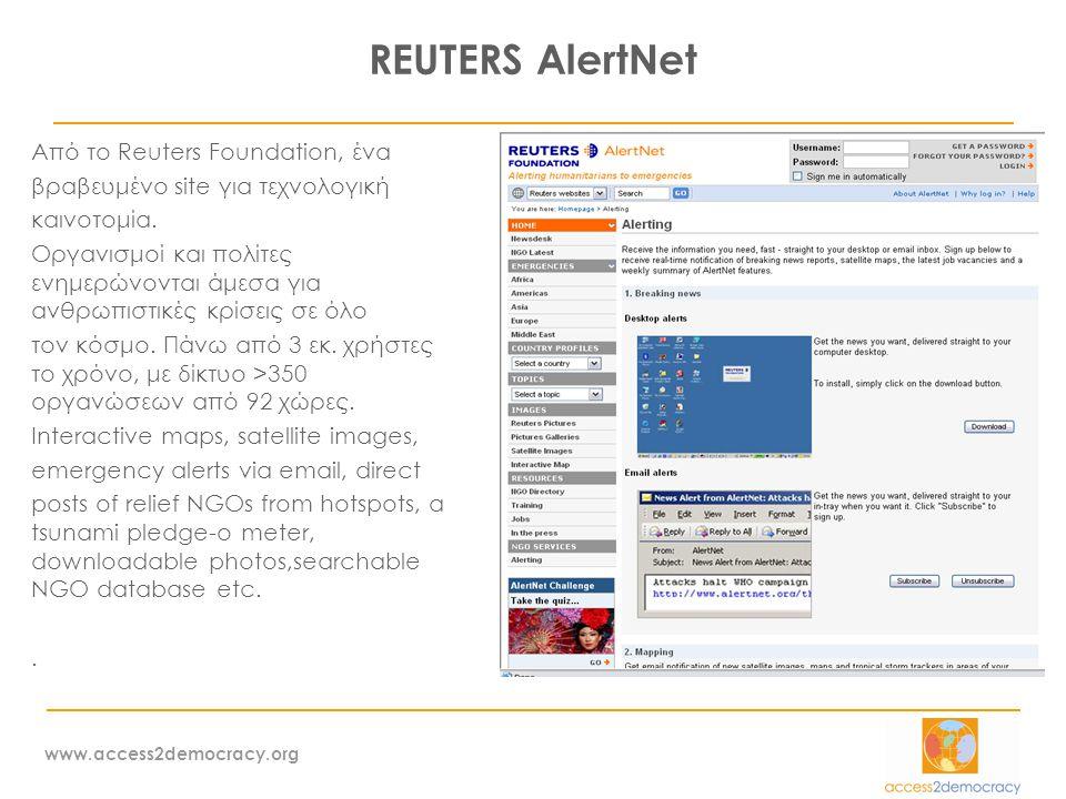 www.access2democracy.org REUTERS AlertNet Από το Reuters Foundation, ένα βραβευμένο site για τεχνολογική καινοτομία.