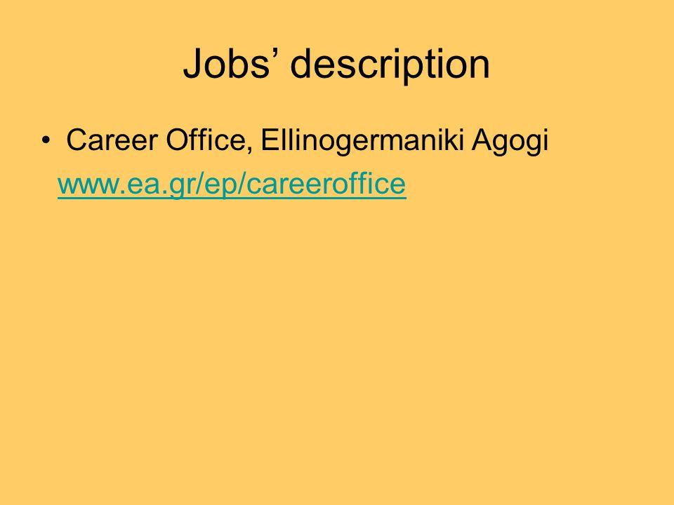 Jobs' description •Career Office, Ellinogermaniki Agogi www.ea.gr/ep/careeroffice