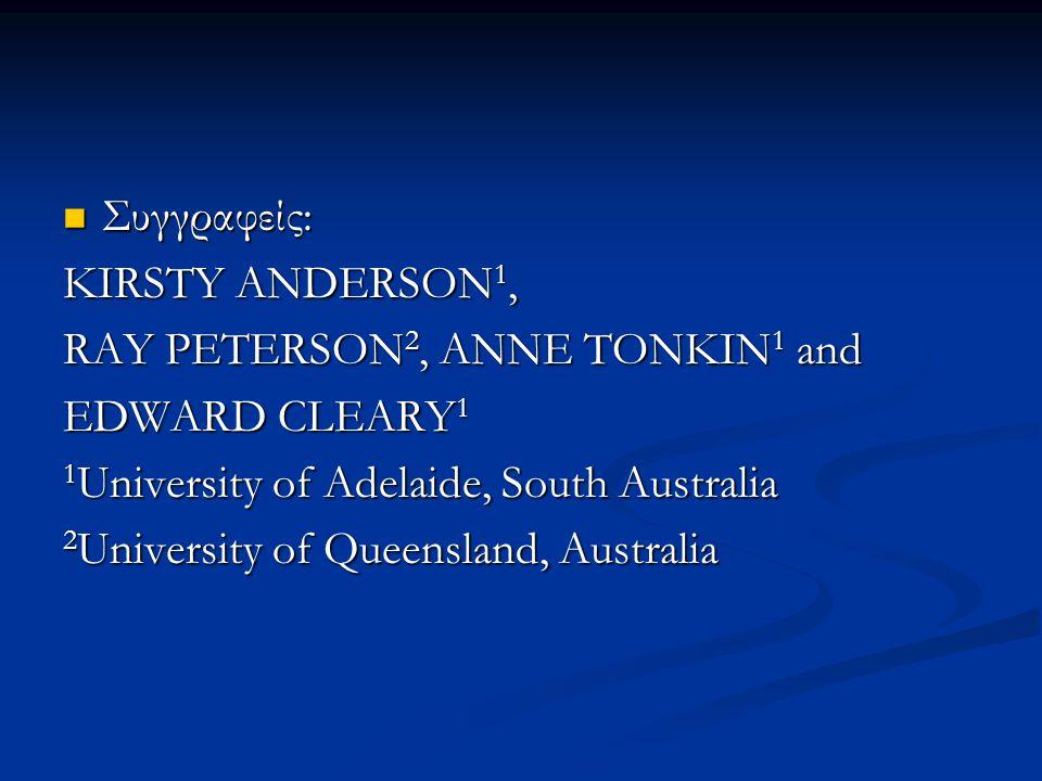  Συγγραφείς: KIRSTY ANDERSON 1, RAY PETERSON 2, ANNE TONKIN 1 and EDWARD CLEARY 1 1 University of Adelaide, South Australia 2 University of Queensland, Australia