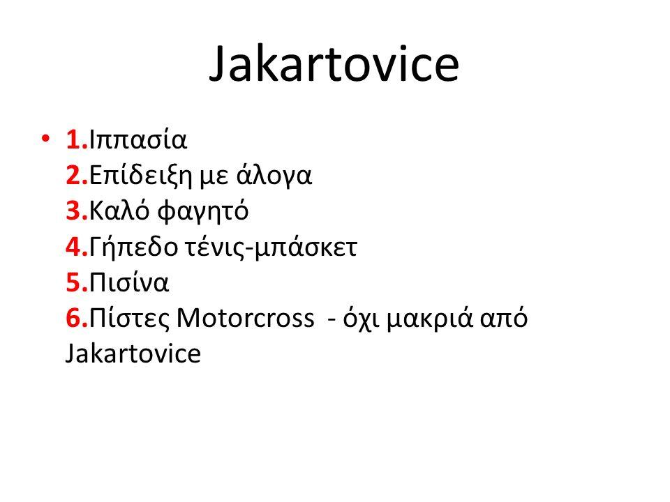 Jakartovice • 1.Ιππασία 2.Επίδειξη με άλογα 3.Καλό φαγητό 4.Γήπεδο τένις-μπάσκετ 5.Πισίνα 6.Πίστες Motorcross - όχι μακριά από Jakartovice
